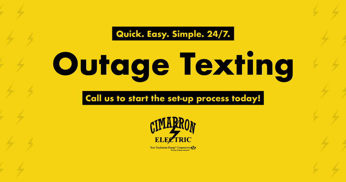 Quick. Easy. Simple. 24/7. Outage Texting Call us to start the set-up process today!