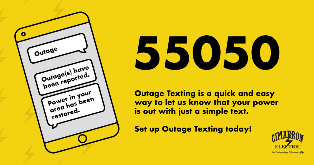 55050 Outage Texting is a quick and easy way to let us know that your power is out with just a simple text. Set up outage texting today!